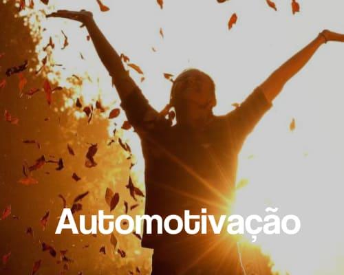 Automotivação: 4 dicas para intensificar!